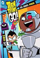 Cover image for Teen Titans go! Season three, part one : eat, dance, punch.