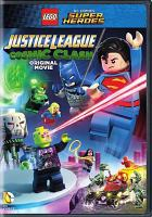 Cover image for LEGO DC Comics super heroes. Justice league. Cosmic clash : original movie / Warner Bros. Animation presents ; written by Jim Krieg ; directed by Rick Morales.