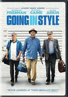 Cover image for Going in style / directed by Zach Braff ; screenplay by Thedore Melfi ; produced by Donald De Line ; a New Line Cinema presentation ; in asssociation with Village Roadshow Pictures ; in association with Ratpac-Dune Entertainment ; a De Line Pictures production ; a Zach Braff film.
