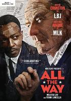 Cover image for All the way / directed by Jay Roach ; written by Robert Schenkkan.