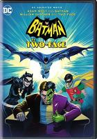 Cover image for Batman vs. Two-Face / Warner Bros. Animation presents ; producer, Michael Jelenic ; written by James Tucker & Michael Jelenic ; directed by Rick Morales.