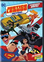 Cover image for Justice League action. Superpowers unite! / producers, Butch Lukic, Alan Burnett, Jim Krieg.