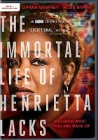 Cover image for The immortal life of Henrietta Lacks / screenwriter, Peter Landesman ; director, George C. Wolfe.
