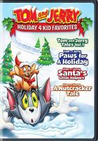 Cover image for Tom and Jerry : holiday 4 kid favorites.