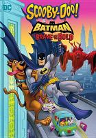 Cover image for Scooby-Doo! & Batman: the brave and the bold / Hanna-Barbera and Warner Bros. Animation present ; producer, Michael Jelenic ; story by James Tucker, teleplay by Paul Giacoppo ; directed by Jake Castorena.