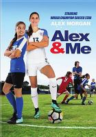 Cover image for Alex & me / director & writer, Eric Champnella ; producers, Mike Karz, William Bindley.