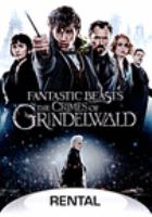 Cover image for Fantastic beasts. The crimes of Grindelwald / Warner Bros. Pictures presents ; a Heyday Films production ; produced by David Heyman, J.K. Rowling, Seve Kloves, Lionel Wigram ; written by, J.K. Rowling ; directed by David Yates.