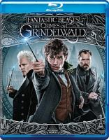 Cover image for Fantastic beasts. The crimes of Grindelwald [BLU-RAY] / Warner Bros. Pictures presents ; a Heyday Films production ; a David Yates film ; written by J.K. Rowling ; produced by David Heyman, J.K. Rowling, Steve Kloves, Lionel Wigram ; directed by David Yates.