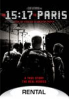 Cover image for The 15:17 to Paris / Warner Bros. Pictures presents ; in association with Village Roadshow Pictures ; a Malpaso production ; directed and produced by Clint Eastwood ; screenplay by Dorothy Blyskal ; produced by Tim Moore, Kristina Rivera, Jessica Meier ; in association with Access Entertainment and Dune Entertainment.
