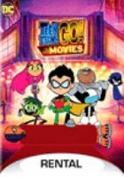 Cover image for Teen Titans go! to the movies / produced by Will Arnett, Michael Jelenic, Peter Rida Michail, Peggy Regan ; written by Michael Jelenic, Aaron Horvath ; directed by Aaron Horvath, Peter Rida Michail.