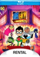 Cover image for Teen Titans go! to the movies [BLU-RAY] / Warner Bros. Animation presents ; written by Michael Jelenic & Aaron Horvath ; produced by Aaron Horvath, Michael Jelenic, Peggy Regan, Peter Rida Michail, Will Arnett ; directed by Peter Rida Michail and Aaron Horvath.