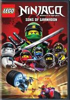 Cover image for LEGO Ninjago, masters of spinjitzu. Season 8, Sons of Garmadon / director, Peter Hausner.