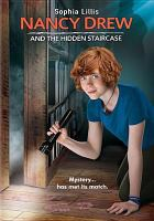 Cover image for Nancy Drew and the hidden staircase / Warner Bros. Pictures presents ; a Very Good production ; a Red 56 production; screenplay by Nina Fiore & John Herrera ; produced by Jeff Kleeman, Chip Diggins ; directed by Katt Shea.
