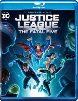 Cover image for Justice League vs. The Fatal Five [BLU-RAY] / Warner Bros. Animation presents ; producer, Amy McKenna ; produced and directed by Sam Liu ; teleplay by Eric Carrasco and Jim Krieg & Alan Burnett.