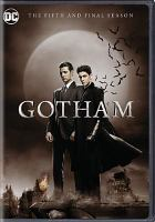 Cover image for Gotham. The fifth and final season / developed by Bruno Heller.