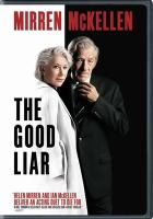 Cover image for The good liar / New Line Cinema presents in association with Bron Creative a 1000 Eyes production ; produced by Greg Yolen, Bill Condon ; directed by Bill Condon ; screenplay by Jeffrey Hatcher.