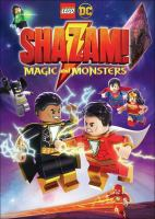 Cover image for Lego DC Shazam! Magic and monsters / Warner Bros. Animation presents ; written by Jeremy Adams ; producer, Rick Morales ; director, Matt Peters.