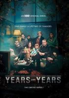 Cover image for Years and years : the limited series / directed by Simon Cellan Jones, Lisa Mulcahy ; created and written by Russell T. Davies.