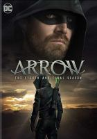 Cover image for Arrow. The eighth and final season.