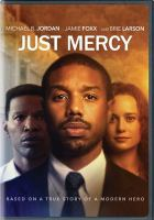Cover image for Just mercy / directed by Destin Daniel Cretton ; written by Destin Daniel Cretton & Andrew Lanham ; produced by Gil Netter, Asher Goldstein, Michael B. Jordan ; a Warner Bros. Pictures presentation ; in association with Endeavor Content, One Community, Participant Media, Macro ; a Gil Netter production ; an Outlier Society production.