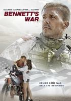 Cover image for Bennett's War / Forrest Films presents ; an ESX Entertainment production ; producers, Ali Afshar & Christina Moore ; written & directed by Alex Ranarivelo.