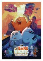 Cover image for We bare bears / writers, Christina Chang [and others] ; executive producer and director, Daniel Chong.