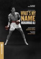 Cover image for What's my name : Muhammad Ali / HBO Sports presents ; a Sutter Road Picture Company production ; in association with Fuqua Films and SpringHill Entertainment ; a film by Antoine Fuqua ; writer, Steven Leckart ; produced by Sean Stuart ; directed by Antoine Fuqua.