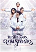 Cover image for The righteous Gemstones. The complete first season / created by Danny McBride.