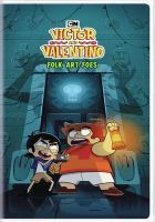 Cover image for Victor and Valentino. Volume 1, Folk art foes / executive producer, Diego Molano.