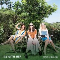 Cover image for See you around [sound recording] / I'm With Her.