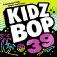 Cover image for Kidz Bop. 39 [sound recording] / Kidz Bop Kids.