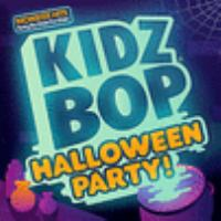Cover image for Kidz Bop Halloween party! [sound recording] / Kidz Bop Kids.