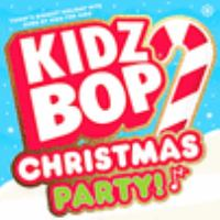 Cover image for Kidz bop. Christmas party! [sound recording] / Kidz Bop Kids.