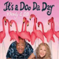 Cover image for It's a doo da day [sound recording] / Wendy & DB.