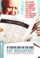 Cover image for If you're not in the obit, eat breakfast / HBO Documentary Films ; Shapiro/West Productions in association with Gold Entertainment Group present ; written by Danny Gold and Michael Mayhew ; produced by George Shapiro ; produced and directed by Danny Gold ; a presentation of Home Box Office.