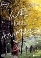 Cover image for We the animals / The Orchard presents ; in association with Cinereach ; a Public Record and Cinereach production ; directed by Jeremiah Zagar ; screenplay by Dan Kitrosser, Jeremiah Zagar.