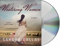 Cover image for Westering Women (CD) [sound recording] / Sandra Dallas.