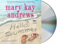 Cover image for Hello, Summer (CD) [sound recording] / Mary Kay Andrews.