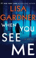 Cover image for When you see me [sound recording] / Lisa Gardner.