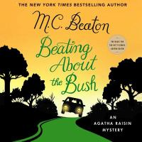 Cover image for Agatha Raisin - Beating About the Bush (CD) [sound recording] / M. C. Beaton.