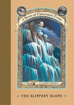 Cover image for The slippery slope / by Lemony Snicket ; illustrations by Brett Helquist.