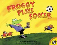 Cover image for Froggy plays soccer
