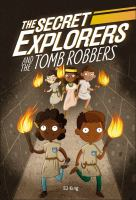 Cover image for The Secret Explorers and the tomb raiders