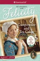 Cover image for Gunpowder and tea cakes : my journey with Felicity