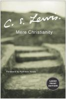 Cover image for Mere Christianity  [large type]: a revised and amplified edition, with a new introduction, of the three books, Broadcast talks, Christian behaviour, and Beyond personality