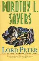 Cover image for Lord Peter : the complete Lord Peter Wimsey stories
