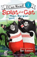 Cover image for Splat the Cat makes Dad glad