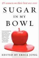 Cover image for Sugar in my bowl : real women write about real sex