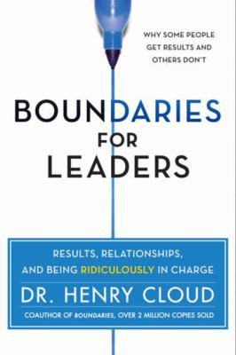 Cover image for Boundaries for leaders : take charge of your business, your team, and your life