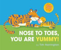 Cover image for Nose to toes, you are yummy